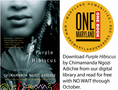 image of cover of Purple Hibiscus with text: Download Purple Hibiscus by Chimamanda Ngozi Adichie from our digital library and read for free with no wait through October.