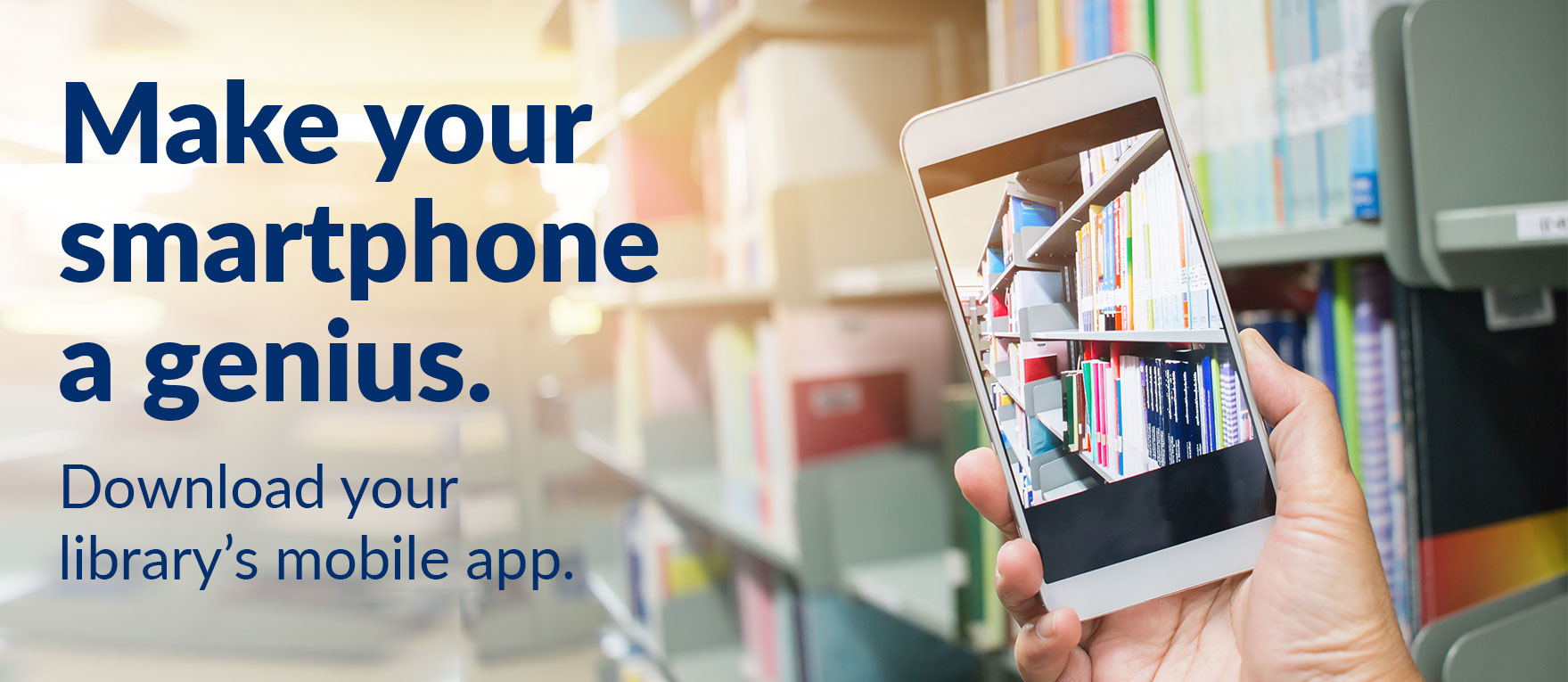 Make your smartphone a genius. Download you library's mobile app.